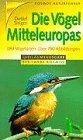 Die Vögel Mitteleuropas, Jubil.-Ausg. - Detlef Singer