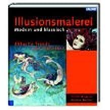 Illusionsmalerei - Modern und klassisch: Aktuelle Trends und Techniken