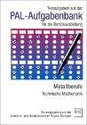 PAL-Aufgabenbank, Testaufgaben für die Berufsausbildung, Metallberufe, Technische Mathematik