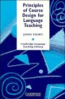 Principles of Course Design for Language Teaching (Cambridge Language Teaching Library)