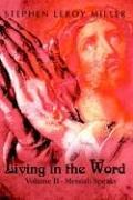 Living in the Word: Volume II - Messiah Speaks