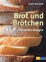 Brot und Brötchen: Die besten Rezepte