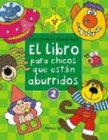 El Libro Para Los Chicos Que Estan Aburridos / the Book for Bored Children: 1 por Sally Johnson