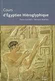 Cours d'égyptien hiéroglyphique ( Nouvelle édition revue et augmentée, Hieroglyphes)