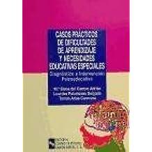 Casos prácticos de dificultades de aprendizaje y necesidades educativas especiales: Diagnóstico e intervención psicoeducativa (Manuales)