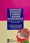 Casos prácticos de dificultades de aprendizaje y necesidades educativas especiales: Diagnóstico e intervención psicoeducativa (Manuales) por Mª Elena Del Campo Adrián