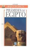 Guia Arqueologica Piramides De Egipto/ The Pyramids of Egypt (Guia de Arqueologia / Archaeology Guide)
