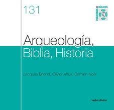 Arqueología, Biblia, Historia: Cuaderno Bíblico 131 (Cuadernos Bíblicos)
