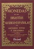 Monedas de las dinastías arábigo-españolas (Coleccionismo) por Antonio Vives y Escudero