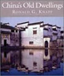 China's Old Dwellings by Ronald G. Knapp (2000-07-02)