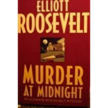 Murder at Midnight: An Eleanor Roosevelt Mystery by Elliott Roosevelt (1997-05-01)