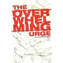 The Overwhelming Urge by Andersen Prunty (2008-02-03)