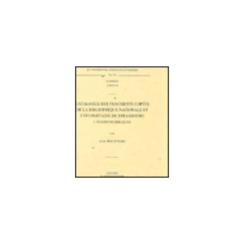 Catalogue Des Fragments Coptes De La Bibliotheque Nationale Et Universitaire De Strasbourg: I. Fragments Bibliques
