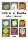 Gott, Allah, Buddha: Und woran glaubst du? ( 1. Juli 2002 )