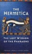 The Hermetica: The Lost Wisdom of the Pharaohs by Timothy Freke (1999-03-08)