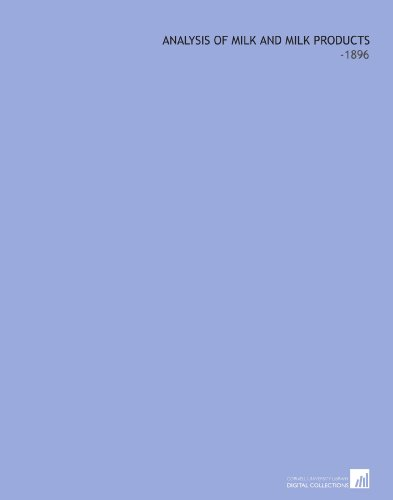 Analysis of Milk and Milk Products: -1896 por Henry Leffmann