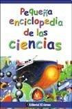 Pequena enciclopedia de las ciencias / The Little Science Encyclopedia