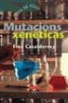 Mutacions Xeneticas / Genetic Mutations (Infantil E Xuvenil) por Fina Casalderrey