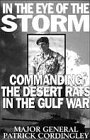 In the Eye of the Storm: Commanding the Desert Rats in the Gulf War