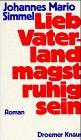 Lieb Vaterland magst ruhig sein - Johannes M. Simmel