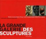 La grande galerie des sculptures : Musée du Louvre, Musée d'Orsay, Centre Pompidou/Musée national d'art moderne
