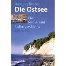 Die Ostsee. Eine Natur- und Kulturgeschichte.