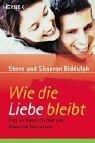 Wie die Liebe bleibt - Über die Kunst, ein Paar und Mann und Frau zu sein - Steve Biddulph, Shaaron Biddulph