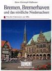 DuMont Kunst-Reiseführer Bremen, Bremerhaven und das nördliche Niedersachsen. Von der Unterweser zur Elbe