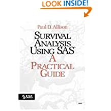 Survival Analysis Using the SAS System: A Practical Guide