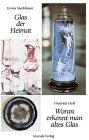 Glas der Heimat - Woran erkennt man altes Glas