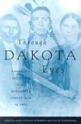through-dakota-eyes-narrative-accounts-of-the-minnesota-indian-war-of-1862