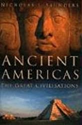 Ancient Americas: The Great Civilisations