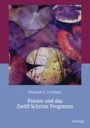 Frauen und das Zwölf Schritte Programm: Textbuch