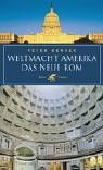 Peter Bender: Weltmacht Amerika: Das neue Rom