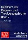 Handbuch der Dogmen- und Theologiegeschichte: Handbuch der Dogmengeschichte und Theologiegeschichte, Kt, 3 Bde., Bd.2, Die Lehrentwicklung im Rahmen der Konfessionalität