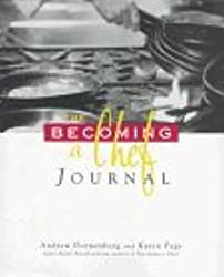 The Becoming a Chef Journal by Andrew Dornenburg (1996-11-01)