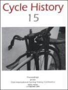 Cycle History: Proceedings of the 15th International Cycling History Conference