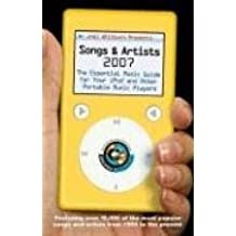 Joel Whitburn Presents Songs and Artists 2007: The Essential Music Guide for Your iPod and Other Portable Music Players (Joel Whitburn Presents Songs & Artists: The Essential Music Guide Fo) by Joel Whitburn (2006-08-01)