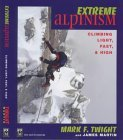extreme-alpinism-climbing-light-fast-amp-high-by-mark-twight-1-oct-1999-paperback