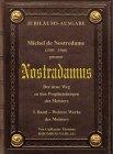 Michel de Nostredame (1503-1566) genannt Nostradamus: Der neue Weg zu den Prophezeiungen des Meisters: 3 - Band - Weitere Werke des Meisters - Guillaume Thonnaz
