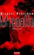 Buchseite und Rezensionen zu 'Adrenalin: Thriller' von Michael Robotham