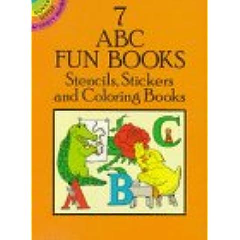 7 ABC Fun Books: Stencils, Stickers and Coloring Books
