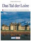 Das Tal der Loire. Kunst - Reiseführer. Schlösser, Kirchen und Städte im Garten Frankreichs (DuMont Kunst-Reiseführer)