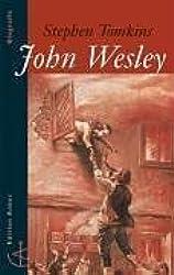 John Wesley: Eine Biografie