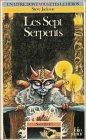 Sorcellerie ! Tome 3 - Les Sept serpents