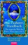 Das Zauberer-Handbuch: Die magische Welt der Joanne K. Rowling von A bis Z
