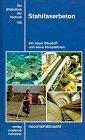 Stahlfaserbeton: Ein neuer Baustoff und seine Perspektiven - Günter Brockmann, Johannes Dahl, Dieter Hansel, Werner Jonas, Henning Riech