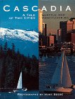 Cascadia: A Tale of Two Cities Seattle and Vancouver, B.C.