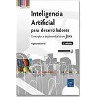 Inteligencia Artificial para desarrolladores – Conceptos e implementación en Java (2ª edición)