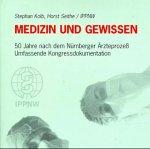 Medizin und Gewissen. 50 Jahre nach dem Nürnberger Ärzteprozeß